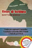 Vivere di Scrittura   Scrittore Web 2 0   Guida per aspiranti Copywriter   Guadagna scrivendo Libri  E book e Articoli per il Web