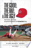 The Good  the Bad    the Ugly  Cincinnati Reds