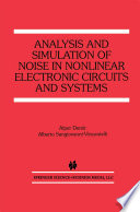 Analysis And Simulation Of Noise In Nonlinear Electronic Circuits And Systems : used to refer to any undesired...
