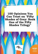 100 Opinions You Can Trust on Fifty Shades of Grey