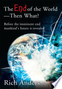 The End Of The World - Then What? : about the world before - the paradise lost,...