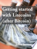 Getting started with Litecoins (after Bitcoin)