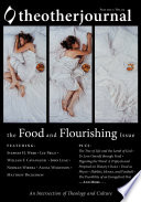 The Other Journal  The Food and Flourishing Issue