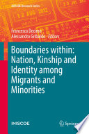Boundaries within  Nation  Kinship and Identity among Migrants and Minorities