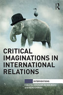 Critical Imaginations in International Relations