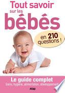 Tout savoir sur les b  b  s en 210 questions