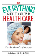 The Everything Guide To Careers In Health