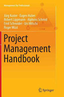 Project Management Handbook : management. it pursues a broad, well-structured approach, suitable...