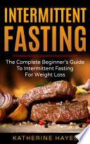 Intermittent Fasting For Weight Loss And For Keto Guide