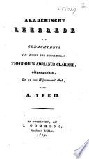 Akademische leerrede ter gedachtenis van wijlen den hoogleeraar Theodorus Adrianus Clarisse