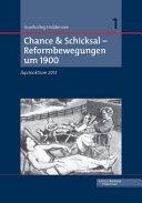 Chance & Schicksal - Reformbewegungen um 1900