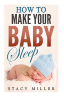 How to Make Your Baby Sleep