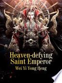 Heaven Defying Saint Emperor