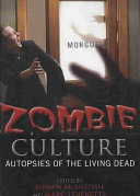 Zombie Culture Imagination And In Media Especially Films? Why Have