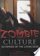 Zombie Culture Imagination And In Media Especially Films? Why