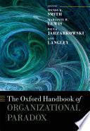 The Oxford Handbook of Organizational Paradox