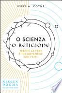 O scienza o religione