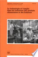 La technologie et l'emploi dans les industries des produits alimentaires et des boissons. Rapport TMFDI/1998
