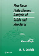 Non Linear Finite Element Analysis Of Solids And Structures Advanced Topics