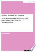 Die Wohnungspolitik Österreichs und deren Auswirkungen auf den Wohnungsmarkt