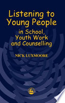 Listening to Young People in School  Youth Work and Counselling