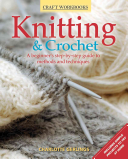 Knitting And Crochet : before your creativity can take flight. covers all...