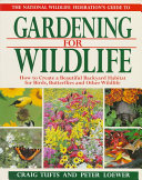 The National Wildlife Federation s Guide to Gardening for Wildlife