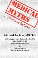 Medical Myths Doctors Believe