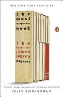 The Most Dangerous Book : publish james joyce's ulysses reveals how the...
