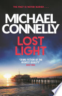 Lost Light : (harry) bosch has retired from the los angeles...