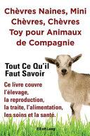 illustration Chèvres Naines, Mini Chèvres, Chèvres Toy Pour Animaux de Compagnie. Tout Ce Qu'il Faut Savoir. Ce Livre Couvre L'Élevage, la Reproduction, la Traite