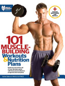 101 Muscle Building Workouts   Nutrition Plans