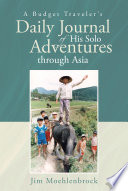 A Budget Traveler S Daily Journal Of His Solo Adventures Through Asia