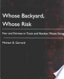 Whose Backyard  Whose Risk