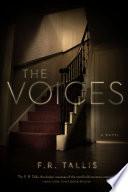 The Voices  A Novel