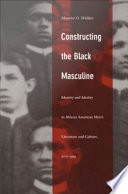 Constructing the Black Masculine