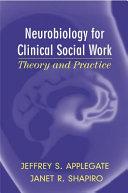 Neurobiology for Clinical Social Work