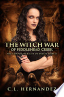 The Witch War of Fiddlehead Creek (The Complicated Life of Deegie Tibbs Book 2)
