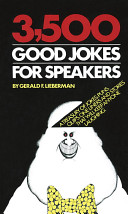 . 3,500 Good Jokes for Speakers .