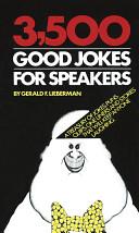 3,500 Good Jokes for Speakers
