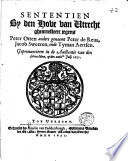 Sententien by den Hove van Utrecht ghearrest. jegens Peter Otten anders genaemt Peter de Reus, Jacob Sweeren ende Tyman Aertsen, Gepronunc. den 29en Julij 1651