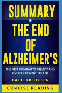 Summary Of The End Of Alzheimer S The First Program To Prevent And Reverse Cognitive Decline By Dale Bredesen Large Print