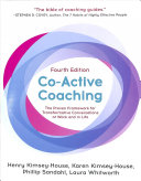 Co-Active Coaching, Fourth Edition: Changing Business, Transforming Lives