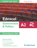 Edexcel A2 Government & Politics Student Unit Guide New Edition: Unit 4C Governing the USA