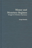 Money and Monetary Regimes