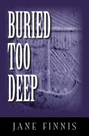 Buried Too Deep : in the turbulent frontier province...