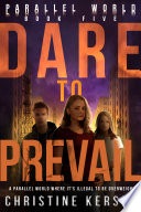 Dare to Prevail  Parallel World Book Five