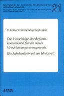 9. Kölner Versicherungssymposium. Die Vorschläge der Reformkommission für ein neues Versicherungsvertragsrecht