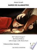 Nardo ed Alabastro  Dal    cabaret liturgico    alla Divina Bellezza nella Liturgia e nella Musica Sacra  Seconda Edizione