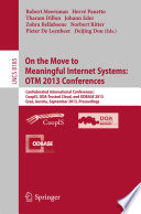 On the Move to Meaningful Internet Systems  OTM 2013 Conferences